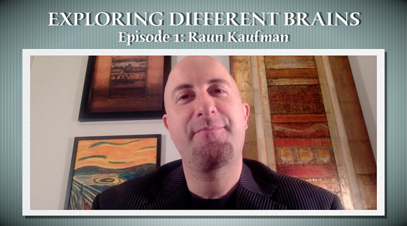 Treating Autism With Raun Kaufman | EXPLORING DIFFERENT BRAINS Episode 01