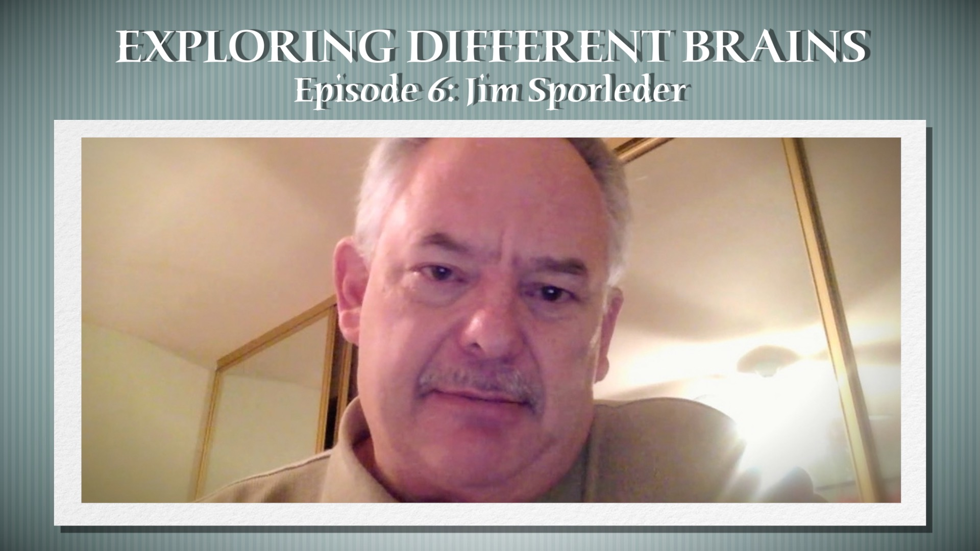 Teaching The Neurodiverse With Jim Sporleder | EXPLORING DIFFERENT BRAINS – Episode 06