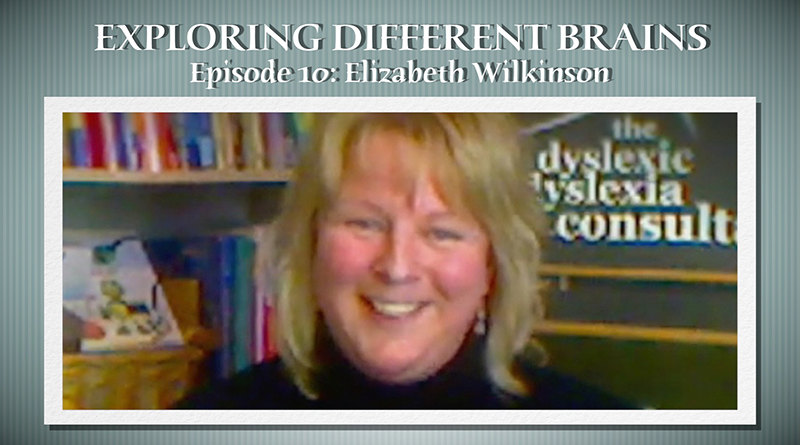 EXPLORING DIFFERENT BRAINS - Episode 10: Elizabeth Wilkinson