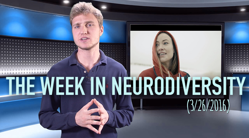 Week In Neurodiversity (3/26/16)