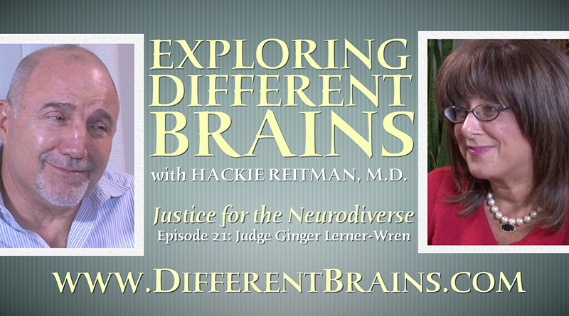 Justice For The Neurodiverse, With Judge Ginger Lerner-Wren | EXPLORING DIFFERENT BRAINS Episode 21