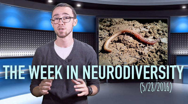 Week In Neurodiversity – Can Worms Cure Parkinson's? (5/28/16)