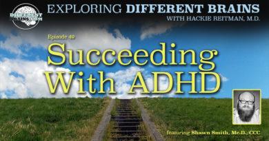 Succeeding With ADHD: Maximizing the Abilities of Neurodiversity, with Shawn Smith   EDB 49
