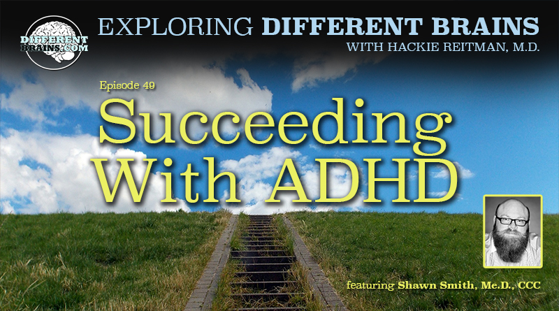 Succeeding With ADHD: Maximizing The Abilities Of Neurodiversity, With Shawn Smith | EDB 49
