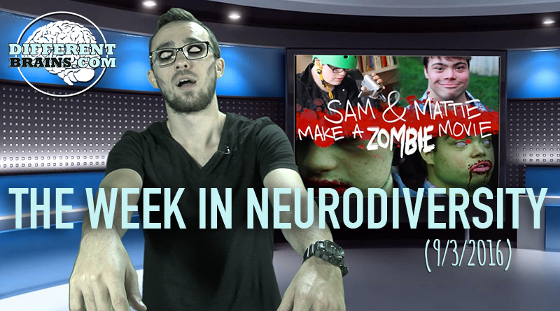 Week In Neurodiversity – Friends With Down Syndrome Make A Zombie Movie Epic! (9/3/16)