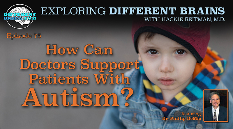 How Can Doctors Support Patients With Autism? With Dr. Phillip DeMio, Of The USAAA And AMAB | EDB 75