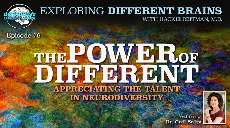 The Power Of Different: Appreciating The Talent In Neurodiversity, With Dr. Gail Saltz | EDB 79