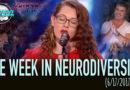 'America's Got Talent' Judges Wowed by Deaf Singer – Week in Neurodiversity (6/17/17)