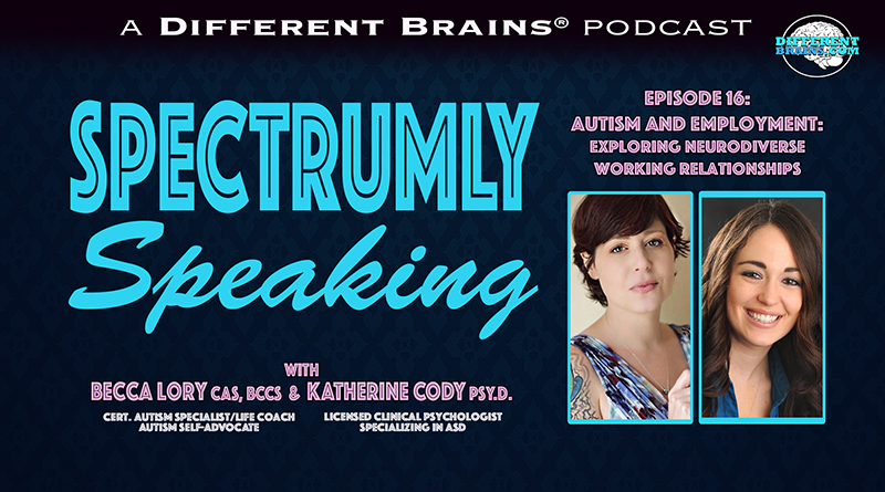 Autism And Employment: Exploring Neurodiverse Working Relationships | Spectrumly Speaking Podcast Ep. 16