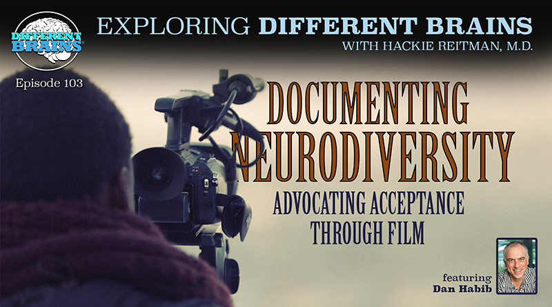 Documenting Neurodiversity: Advocating Accessibility Through Film, With Dan Habib | EDB 103