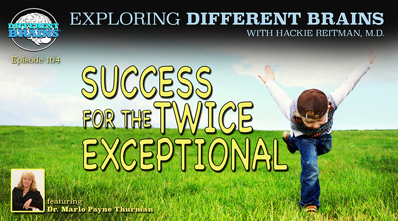 Success For The Twice Exceptional: Helping The Neurodiverse Excel, With Dr. Marlo Payne Thurman | EDB 104
