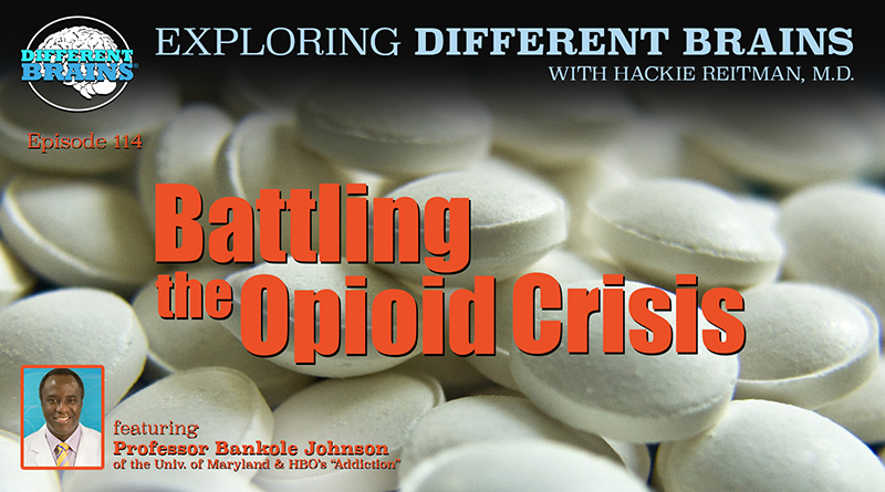 "Battling The Opioid Crisis, W/ Prof Bankole Johnson Of The U Of Maryland & HBO's ""Addiction"" 