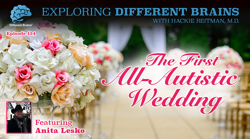The First All-Autistic Wedding, With Anita Lesko, With Anita Lesko | EDB 124