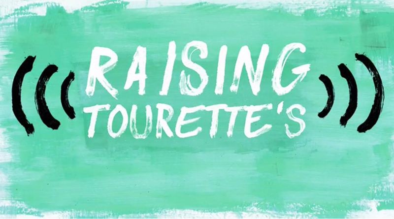 Raising-tourettes-new-docuseries-premiering-august-15