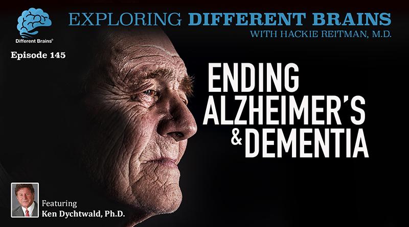 Ending Alzheimer's & Dementia, With Ken Dychtwald, Ph.D. | EDB 145