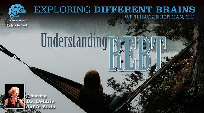 Understanding REBT, With Dr. Debbie Joffe Ellis | EDB 168