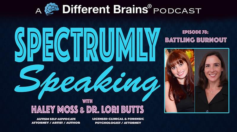 Battling Burnout | Spectrumly Speaking Ep. 78