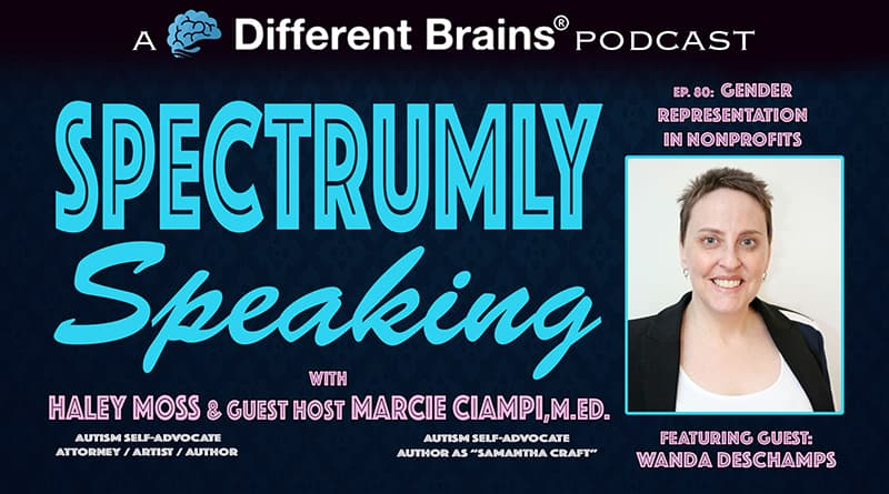 Gender Representation In Nonprofits, With Wanda Deschamps | Spectrumly Speaking Ep. 80