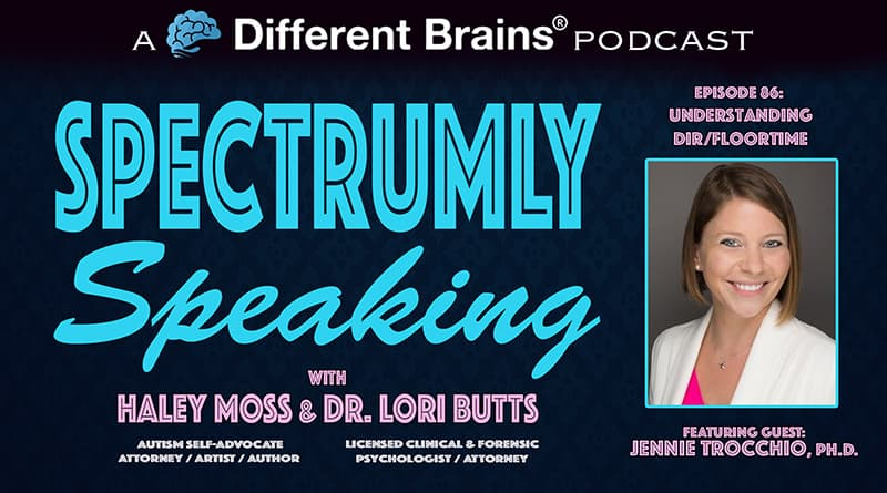 Understanding DIR/Floortime, With Jennie Trocchio, Ph.D. | Spectrumly Speaking Ep. 86