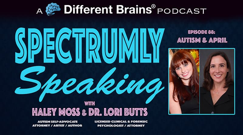 Autism & April | Spectrumly Speaking Ep. 88