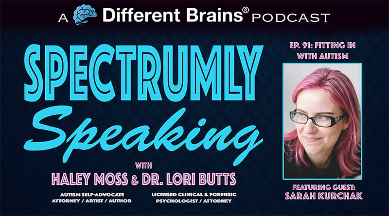 Cover Image - Fitting In With Autism, With Sarah Kurchak | Spectrumly Speaking Ep. 91
