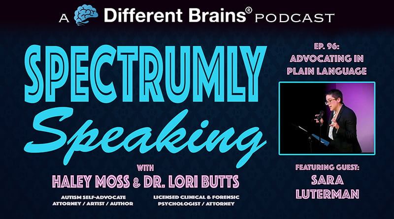 Advocating In Plain Language, With Sara Luterman | Spectrumly Speaking Ep. 96
