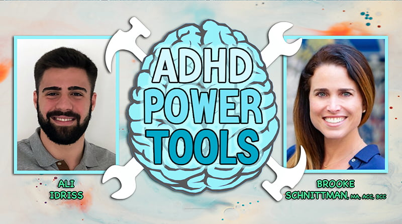 Introducing ADHD Power Tools, With Ali Idriss & Brooke Schnittman, MA, ACC, BCC