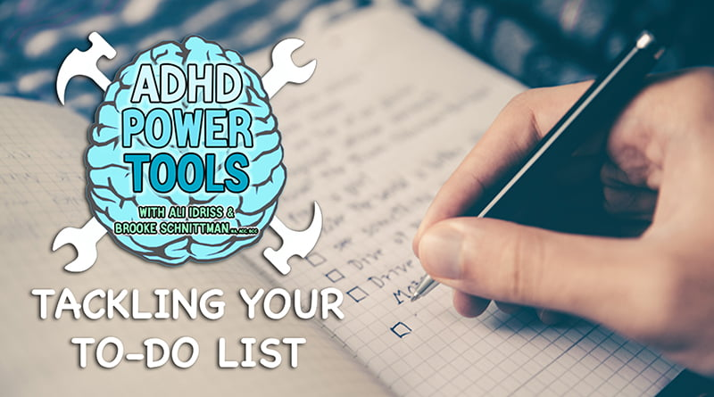 Cover Image - Tackling Your To-Do List | ADHD Power Tools, With Ali Idriss & Brooke Schnittman