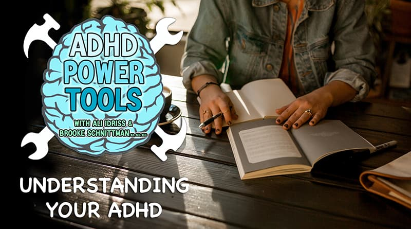 Cover Image - Understanding Your ADHD | ADHD Power Tools, With Ali Idriss & Brooke Schnittman