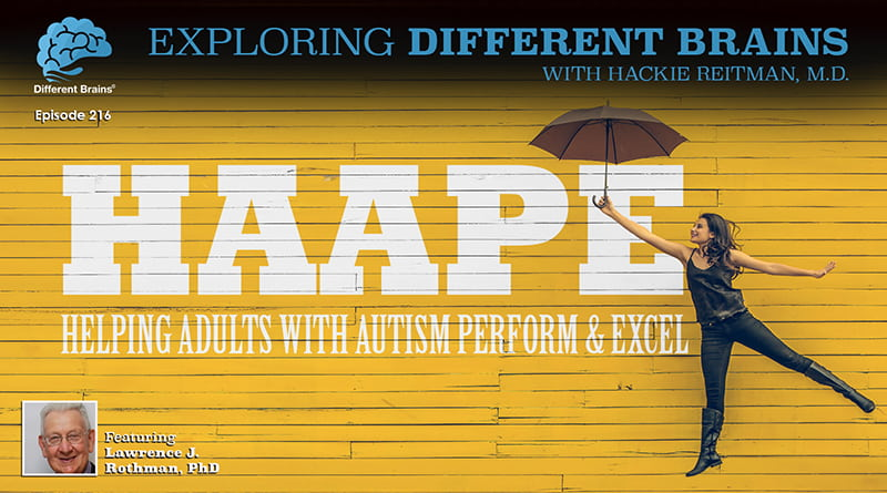 Cover Image - HAAPE: Helping Adults With Autism Perform & Excel, With Lawrence Rothman, PhD | EDB 216