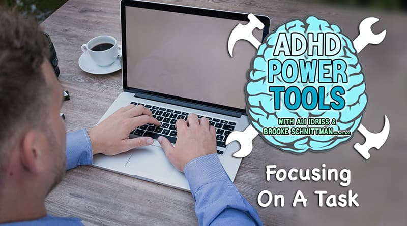 Cover Image - Focusing On A Task | ADHD Power Tools W/ Ali Idriss & Brooke Schnittman