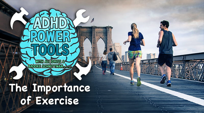 The Importance Of Exercise | ADHD Power Tools W/ Ali Idriss & Brooke Schnittman