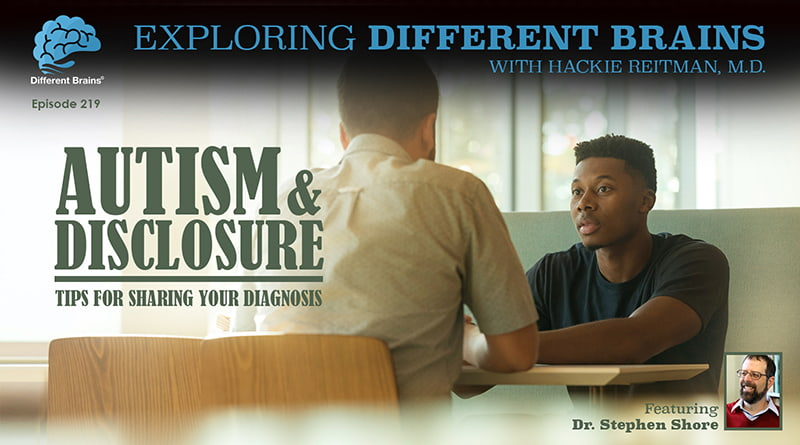 Autism & Disclosure: Tips For Sharing Your Diagnosis, With Dr. Stephen Shore | EDB 219