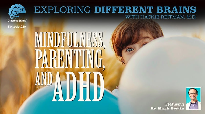 Cover Image - Mindfulness, Parenting, & ADHD, With Dr. Mark Bertin | EDB 220