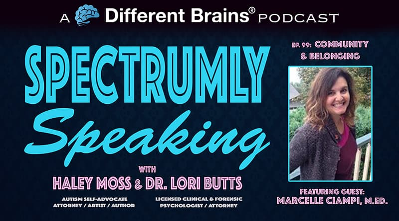 Cover Image - Community & Belonging, With Marcelle Ciampi M.Ed. (Samantha Craft) | Spectrumly Speaking Ep. 99