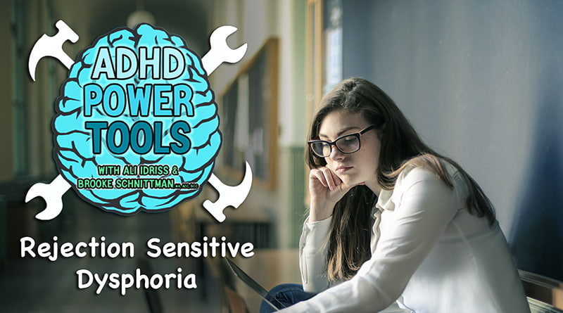 Cover Image - Rejection Sensitive Dysphoria | ADHD Power Tools W/ Ali Idriss & Brooke Schnittman