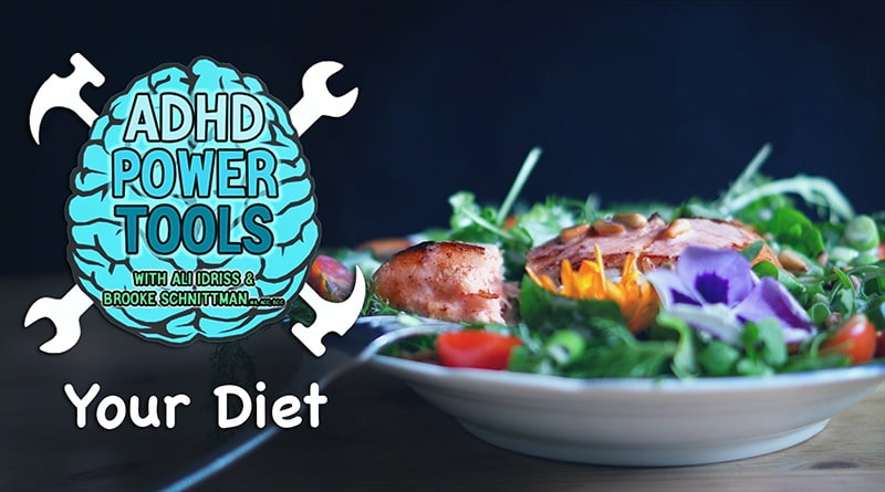 Your Diet | ADHD Power Tools W/ Ali Idriss & Brooke Schnittman
