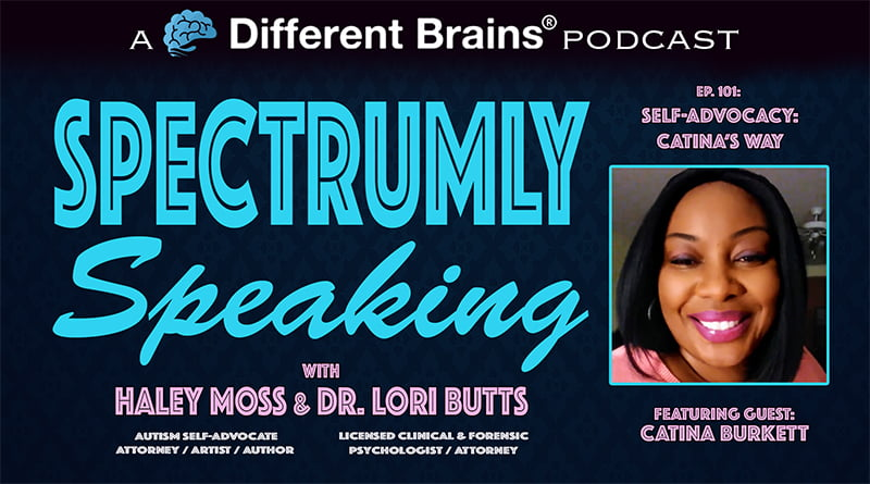 Cover Image - Self-Advocacy: Catina's Way, With Catina Burkett | Spectrumly Speaking Ep. 101
