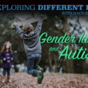 Gender Identity & Autism, With Dr. Eileen Crehan Of Tufts Univ. | EDB 227