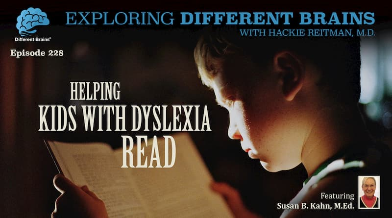 Helping Kids With Dyslexia Read, With Susan B. Kahn, M.Ed. | EDB 228