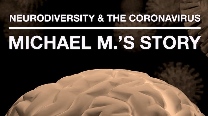 The Coronavirus Pandemic: Michael's Journey With Autism