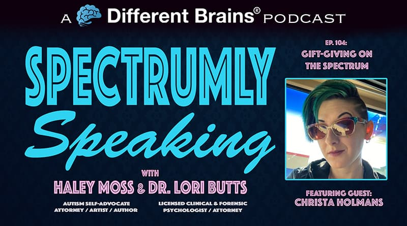 Cover Image - Gift-Giving On The Spectrum, With Christa Holmans | Spectrumly Speaking Ep. 104