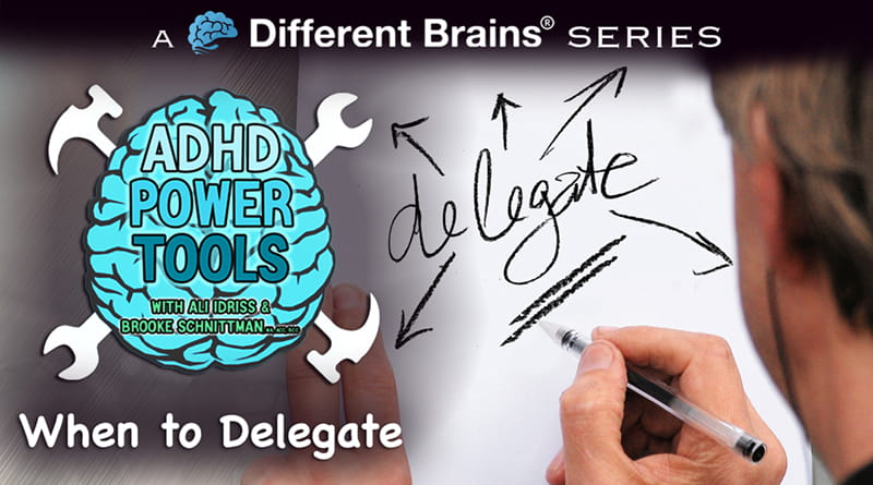 When To Delegate | ADHD Power Tools W/ Ali Idriss & Brooke Schnittman