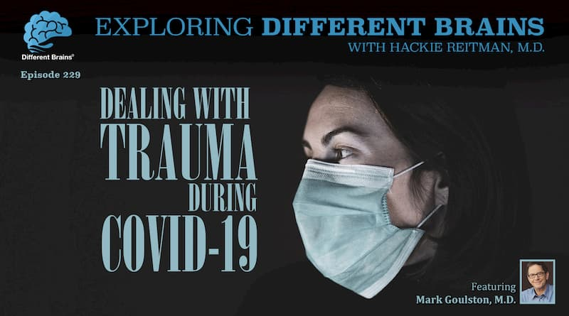 Dealing With Trauma During COVID-19, With Dr. Mark Goulston | EDB 229
