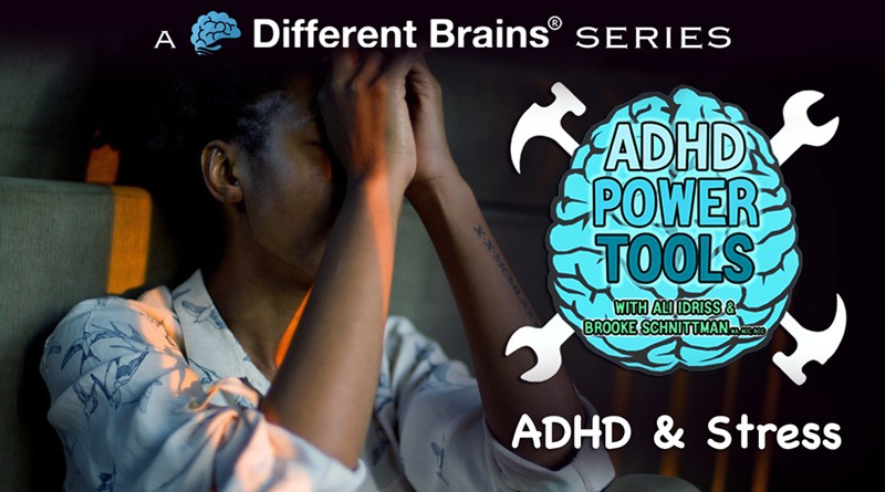 ADHD & Stress | ADHD Power Tools W/ Ali Idriss & Brooke Schnittman