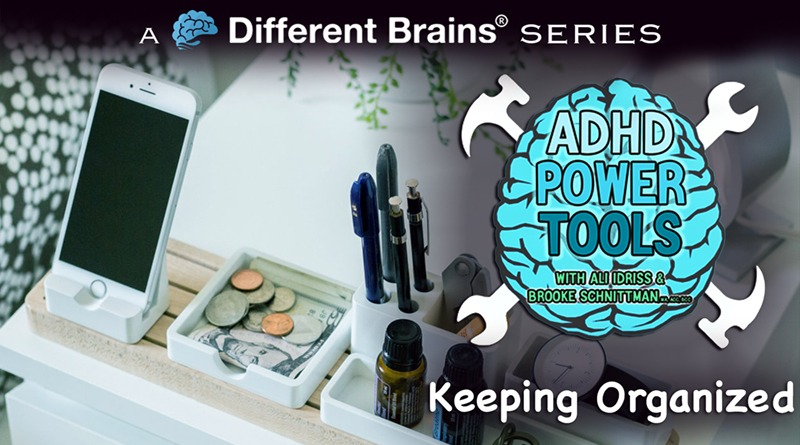 Keeping Organized | ADHD Power Tools W/ Ali Idriss & Brooke Schnittman