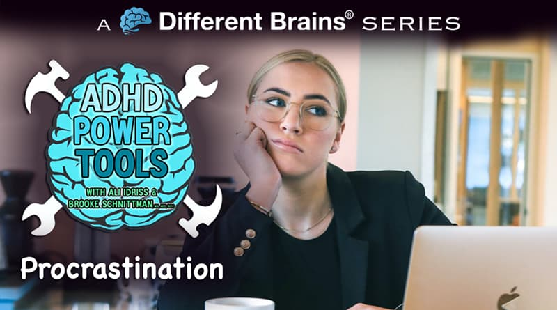 Procrastination | ADHD Power Tools W/ Ali Idriss & Brooke Schnittman