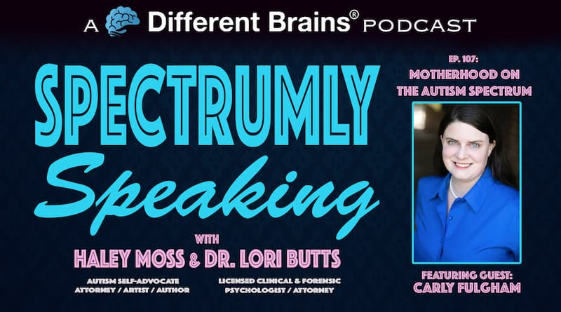 Cover Image - Motherhood On The Autism Spectrum, With Carly Fulgham | Spectrumly Speaking Ep. 107