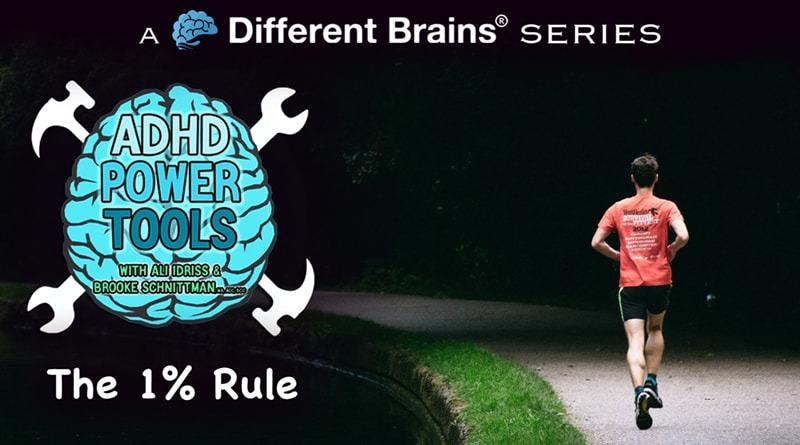 The 1% Rule | ADHD Power Tools W/ Ali Idriss & Brooke Schnittman