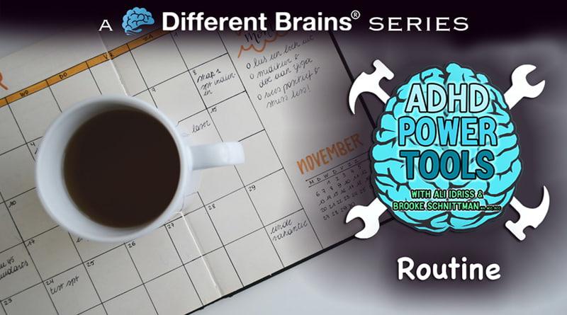 Routine | ADHD Power Tools W/ Ali Idriss & Brooke Schnittman
